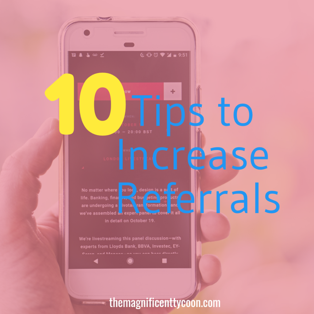 10 Tips to Increase Your Referral Ratio - The Magnificent Tycoon